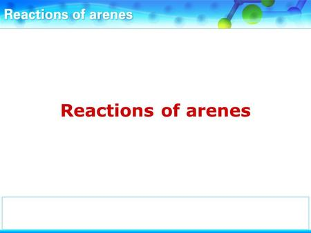 Reactions of arenes. Benzene and bromine can react together in an electrophilic substitution reaction.