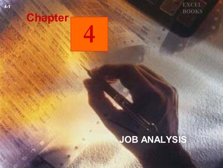 JOB ANALYSIS EXCEL BOOKS 4-1 4 Chapter. ANNOTATED OUTLINE 4-2 INTRODUCTION Job analysis is the process of gathering information about a job. It is, to.