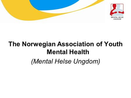 The Norwegian Association of Youth Mental Health (Mental Helse Ungdom)