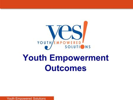 And Youth Empowerment Outcomes Youth Empowered Solutions.