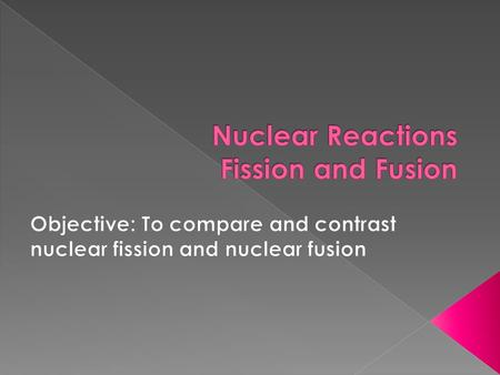  In nuclear fission, large atoms are split apart to form smaller atoms, releasing energy.  Fission also produces new neutrons when an atom splits. 