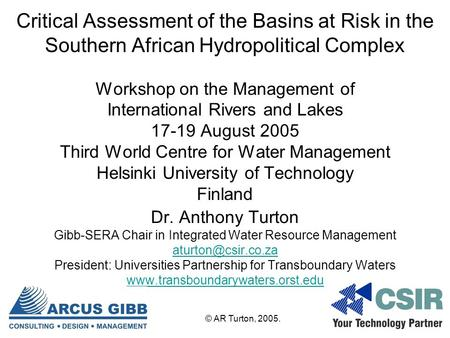 Critical Assessment of the Basins at Risk in the Southern African Hydropolitical Complex Workshop on the Management of International Rivers and Lakes 17-19.