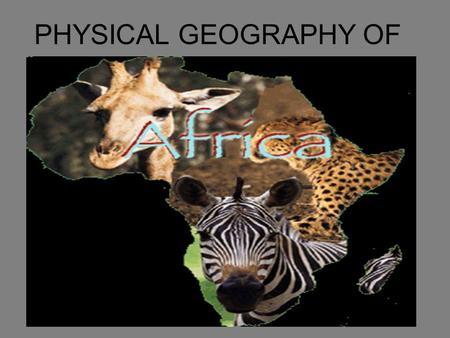 PHYSICAL GEOGRAPHY OF. North America Latin America Europe Russia & the Republics SW Asia.