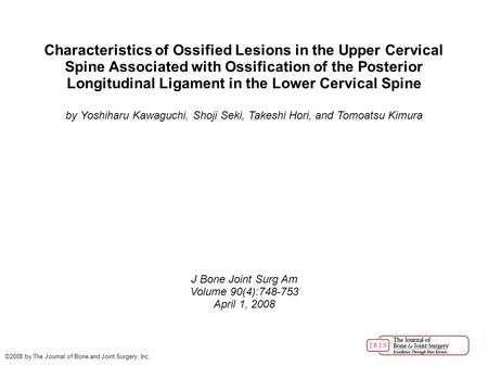 Characteristics of Ossified Lesions in the Upper Cervical Spine Associated with Ossification of the Posterior Longitudinal Ligament in the Lower Cervical.