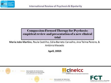 International Review of Psychosis & Bipolarity Compassion-Focused Therapy for Psychosis: empirical review and presentation of a new clinical trial April,