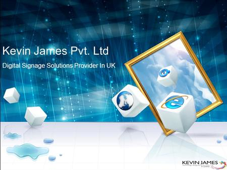 Kevin James Pvt. Ltd Digital Signage Solutions Provider In UK.
