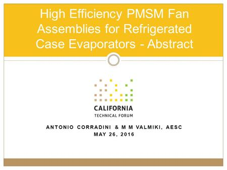 ANTONIO CORRADINI & M M VALMIKI, AESC MAY 26, 2016 High Efficiency PMSM Fan Assemblies for Refrigerated Case Evaporators - Abstract.