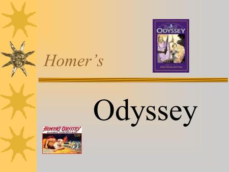 a description of the adventures of odysseus in the epic odyssey by homer In trying to return home, odysseus and his shipmates had numerous adventures, but now odysseus has been left alone on the island of ogygia for the last eight these papers were written primarily by students and provide critical analysis of the odyssey by homer the underworld in the aeneid.