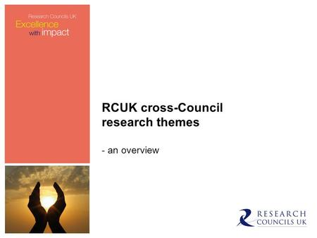 RCUK cross-Council research themes - an overview.
