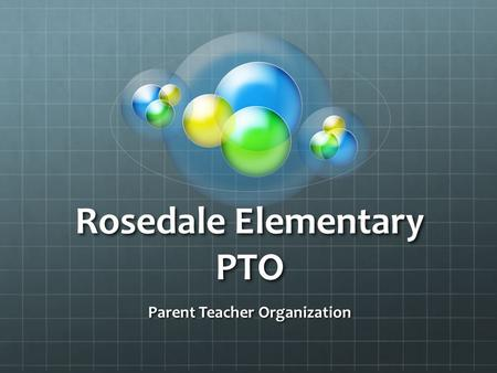 Rosedale Elementary PTO Parent Teacher Organization.