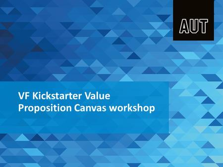 VF Kickstarter Value Proposition Canvas workshop.