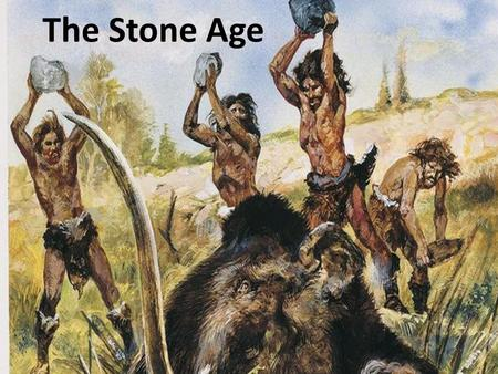 The Stone Age. Early Discoveries Historians call the time before there was writing prehistory. Hominid (HAH-muh-nuhd) is an early ancestor of humans.