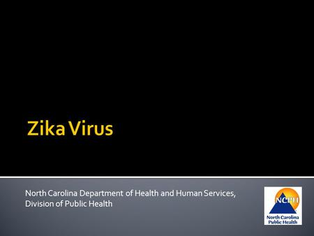 North Carolina Department of Health and Human Services, Division of Public Health.