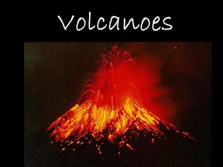 Volcanoes. Volcano a mountain that forms when molten rock, called magma, is forced to the Earth's surface.