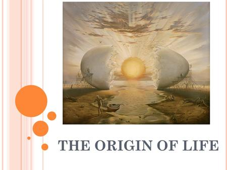 THE ORIGIN OF LIFE. THE FORMATION OF LIFE This is highly theoretical but not a random guess – there has been lots of research We know more about the conditions.