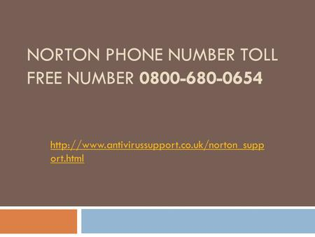 NORTON PHONE NUMBER TOLL FREE NUMBER 0800-680-0654  ort.html.