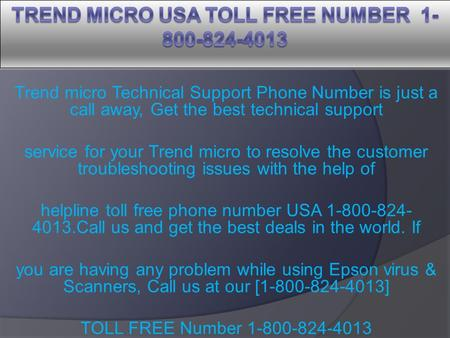 Trend micro Technical Support Phone Number is just a call away, Get the best technical support service for your Trend micro to resolve the customer troubleshooting.