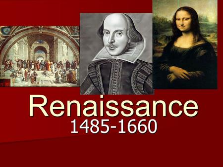 "The Renaissance 1485-1660. The Renaissance 1485-1660 I. Rediscovering Ancient Greece and Rome A. Renaissance means ""rebirth."" B. Renewed interest in the."