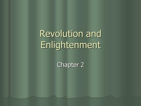 Revolution and Enlightenment Chapter 2. The Glorious Revolution Section 1.