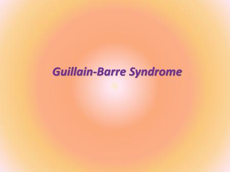 Guillain-Barre Syndrome.  is a postinfectious polyneuropathy involving mainly motor  sometimes also sensory and autonomic nerves.  This syndrome affects.