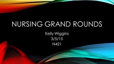 NURSING GRAND ROUNDS Kelly Wiggins 3/5/15 N421. INTRODUCTION TO PATIENT S.G. is a 9 (almost 10) year old male admitted to CHKD with RLQ abdominal pain.