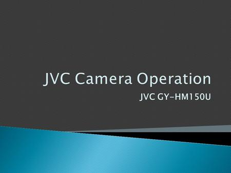 JVC GY-HM150U. Viewfinder Microphone for background sound Lens Audio input for interview microphone (plug in the cable here) Right Side On/off Battery.