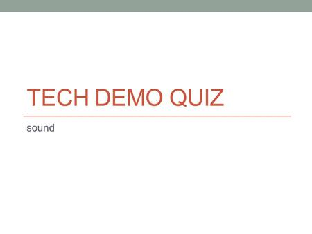 TECH DEMO QUIZ sound. 1. How do we set the audio switches on the C100 camera to enable the on board mic to be activated?