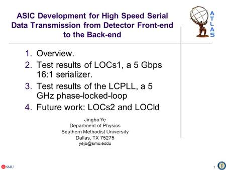 1 ASIC Development for High Speed Serial Data Transmission from Detector Front-end to the Back-end 1.Overview. 2.Test results of LOCs1, a 5 Gbps 16:1 serializer.