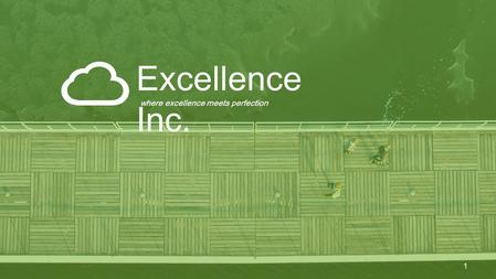 Excellence Inc. where excellence meets perfection 1.