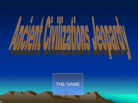 THE GAME SumeriansVocabularyPhoenicians Babylonians Judaism 100 200 300 400 500 200 300 400 500 400 300 200 100 500 400 500 400 300 200 100.