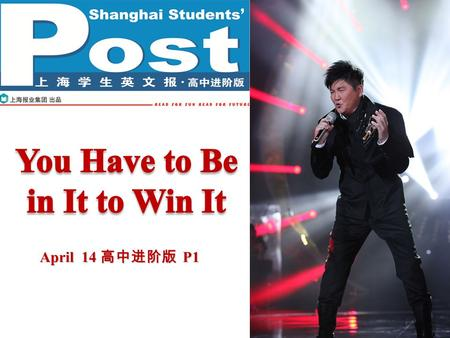 April 14 高中进阶版 P1. Pre-reading P2P2 Have you dropped out of any competition after entering it? Why? What do you think of Sun Nan's dropping out of the.