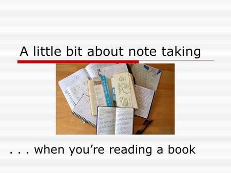 A little bit about note taking... when you're reading a book.