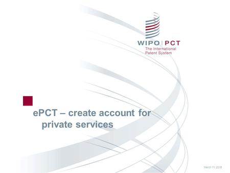 March 11, 2015 ePCT – create account for private services.