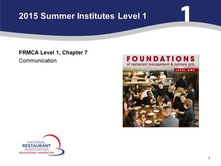 1 2015 Summer Institutes Level 1 FRMCA Level 1, Chapter 7 Communication.