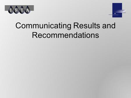 Communicating Results and Recommendations. Audit Communication Verbal –Closing Conference Written –Audit Report –Schedules / Working Papers.