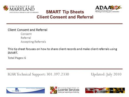 This tip sheet focuses on how to share client records and make client referrals using SMART. Total Pages: 6 Client Consent and Referral Consent Referral.