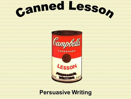 Persuasive Writing. Step 1: Read the prompt carefully before you begin. Writing Situation: Every day for the past month, the lunch period at school has.
