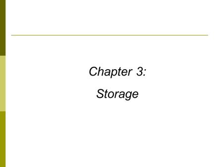 Chapter 3: Storage. 2 Learning Objectives  Name several general properties of storage systems.  Describe how magnetic <strong>disk</strong> systems (such as <strong>hard</strong> <strong>drives</strong>)