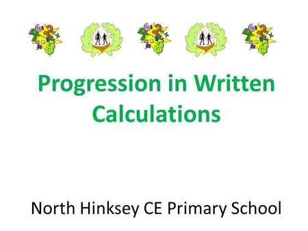 Progression in Written Calculations North Hinksey CE Primary School.