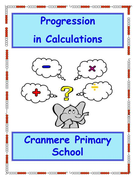Progression in Calculations ÷ Cranmere Primary School.