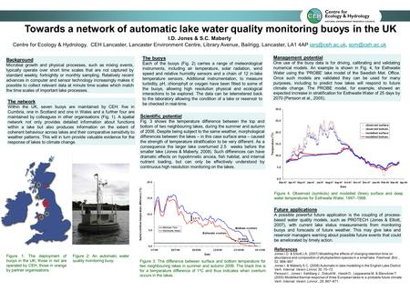 Towards a network of automatic lake water quality monitoring buoys in the UK Background Microbial growth and physical processes, such as mixing events,