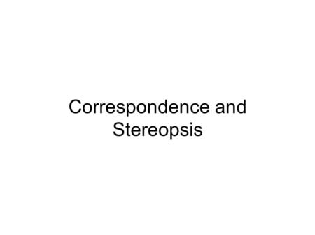 Correspondence and Stereopsis. Introduction Disparity – Informally: difference between two pictures – Allows us to gain a strong sense of depth Stereopsis.