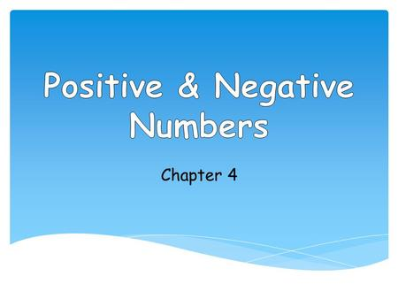 Chapter 4.  integer  negative sign  opposites  absolute value.