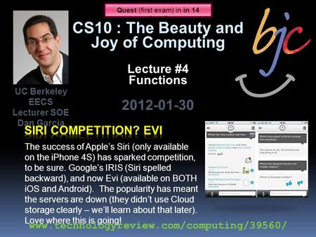 UC Berkeley EECS Lecturer SOE Dan Garcia The success of Apple's Siri (only available on the iPhone 4S) has sparked competition, to be sure. Google's IRIS.