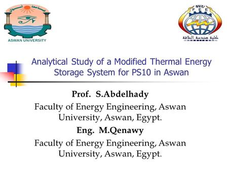 Analytical Study of a Modified Thermal Energy Storage System for PS10 in Aswan Prof. S.Abdelhady Faculty of Energy Engineering, Aswan University, Aswan,