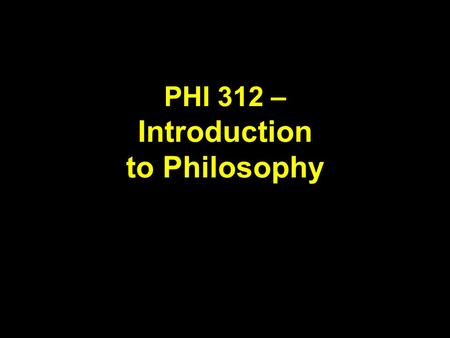 PHI 312 – Introduction to Philosophy. The Classical Period Socrates (469 – 399) Plato (428 – 347) Aristotle (384 – 322)