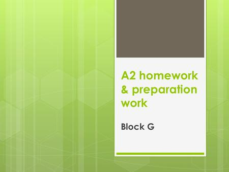 A2 homework & preparation work Block G. Date set: Thursday 17 th Sept Date due: Tuesday 22 nd Sept 1. Complete the pages on evaluation for neural mechanisms.