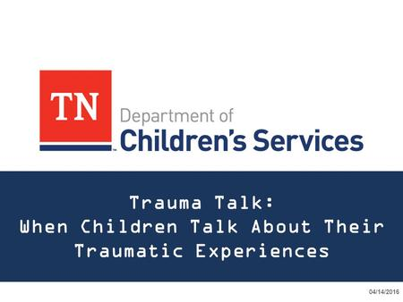 Trauma Talk: When Children Talk About Their Traumatic Experiences 04/14/2016.