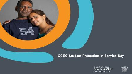 Presentation title QCEC Student Protection In-Service Day.