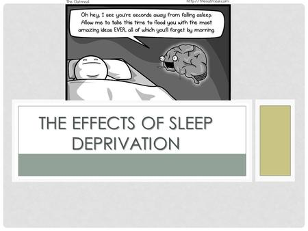 THE EFFECTS OF SLEEP DEPRIVATION. SLEEP NEEDS Teens & young adults need 9+ hours Adult needs vary 7-9.
